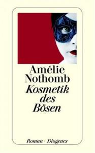 Amélie Nothomb: Kosmetik des Bösen Tb