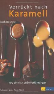 Trish Deseine: Verrückt nach Karamell