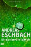 Eschbach, unberuehrte Welt