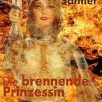 Die brennende Prinzessin. Der Textmaker märchenhaft