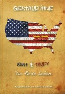 Kurt & Trudy. Die Reise Leben: Printausgabe