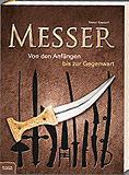 Messer: Von den Anfängen bis zur Gegenwart. Tobias Capwell, Helmuth Santler