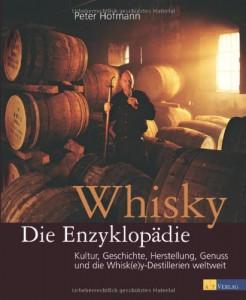 Peter Hofmann: Whisky. Die Enzyklopädie. Kultur, Geschichte, Herstellung, Genuss und die Whisk(e)y-Destillerien weltweit