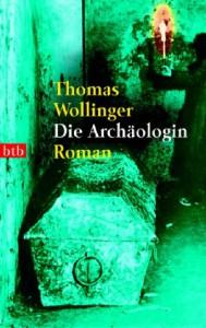 Thomas Wollinger: Die Archäologin