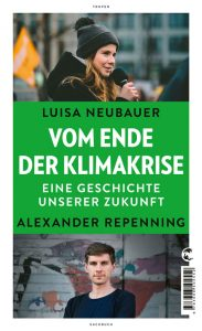 Luisa Neubauer, Alexander Repenning: Vom Ende der Klimakrise. Eine Geschichte unserer Zukunft