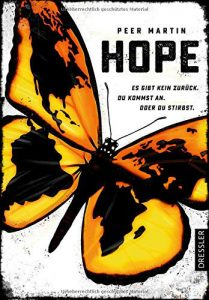 Peeer Martin: Hope. Es gibt kein Zurück. Du kommst an. Oder du stirbst.