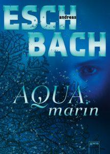 Andreas Eschbach, Aquamarin 1