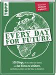 Every Day for Future: 100 Dinge, die du selbst tun kannst, um das Klima zu schützen