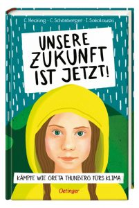 Hecking et al.: Unsere Zukunft ist jetzt! Kämpfe wie Greta Thunberg fürs Klima